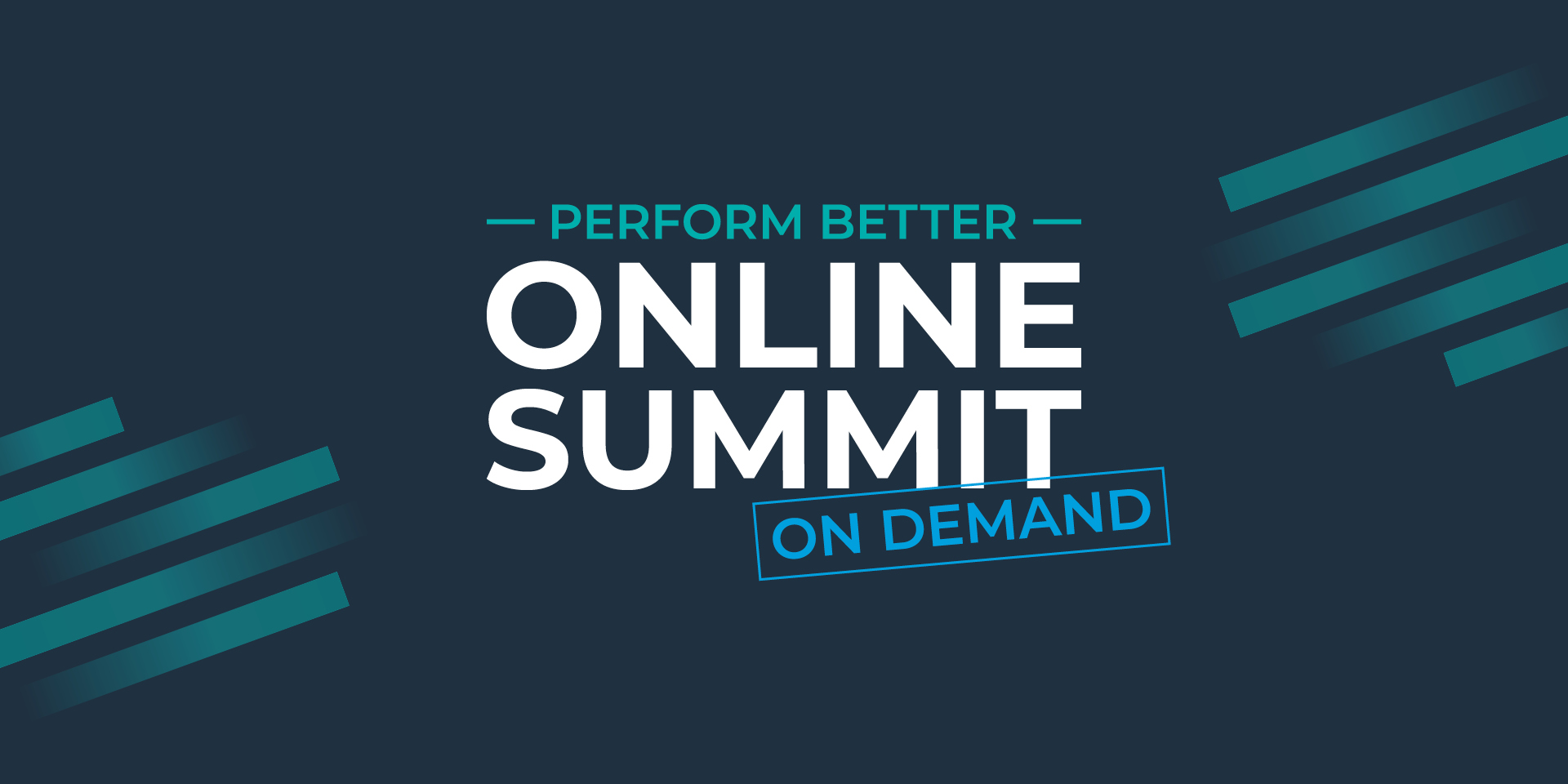 PERFORM BETTER Online Summit